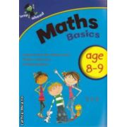 Maths basics age 8-9 ( Editura : Igloo Books ISBN 978-1-84817-795-6 )