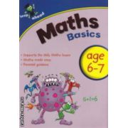 Maths basics age 6-7 ( Editura : Igloo Books ISBN 9781848177932 )