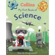 My first book of Science ( Editura : Harper Collins  ISBN 978-0-00-746082-3 )