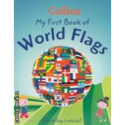 My first book of World flags ( Editura : Harper Collins ISBN 978-0-00-746046-5 )