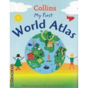 My first world atlas ( Editura : Harper Collins ISBN 978-0-00-746048-9 )