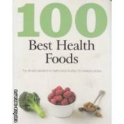 100 best health foods ( Editura: Love Food  ISBN 978-1-4075-6444-9 )