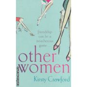 Other women ( Editura: Orion Books, Autor: Kirsty Crawford ISBN 0-75286-502-1 )