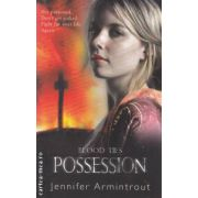 Blood Ties - Possession ( Editura : Mira , Autor : Jennifer Armintrout ISBN 978-0-7783-0400-5 )