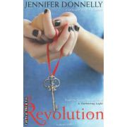 Revolution ( Editura : Bloomsbury , Autor : Jennifer Donnelly ISBN 978-1-4088-0151-2 )