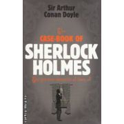 The case book of  Sherlock Holmes ( Editura : Headline Review , Autor : Sir Arthur Conan Doyle ISBN 0-7553-3437-X )