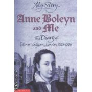 Anne Boleyn and Me The diary of Elinor Valjean  ( Editura : Scholastic , Autor : Alison Prince ISBN 978-0-439978-67-5 )