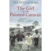 The girl in the Painted Caravan ( Editura : MacMillan , Autor : Eva Petulengro ISBN 978-0-330-51999-1 )