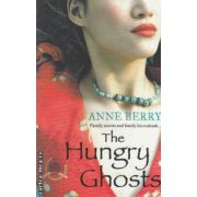 The hungry ghosts ( Editura : Blue Door , Autor : Anne Berry ISBN 978-0-00-730338-0 )