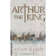 Arthur the King ( Editura : Phoenix , Autor : Allan Massie ISBN 0-75381-781-0 )