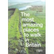 The most amazing places to walk in Britain ( Editura: Reader's Digest ISBN 978-0-276-44499-9 )