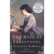 The Rose of Sebastopol ( Editura : Phoenix , Autor : Katharine McMahon ISBN 978-0-7538-2374-3 )