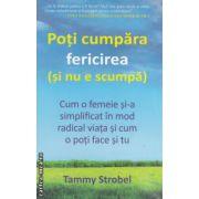 Poti cumpara fericirea  ( Editura : Daksha , Autor : Tammy Strobel ISBN 978-973-1965-35-2 )