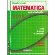 Matematica pentru invingatori clasele V - VI ( Editura : ErcPress , Autor : E. Dancila , I. Dancila ISBN 978-973-157-189-8 )