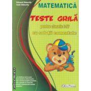 Matematica teste grila pentru clasele  I-IV cu solutii comentate ( Editura : ErcPress , Autor : Eduard Dancila , Ioan Dancila ISBN 978-973-157-453-0 )