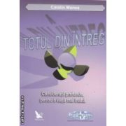 Totul din intreg ( Editura : For you , Autor : Catalin Manea ISBN 978-606-639-028-6 )