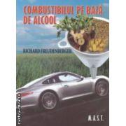 Combustibilul pe baza de alcool ( Editura : Mast , Autor : Richard Freudenberger  ISBN 978-606-649-021-4 )