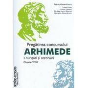 Pregatirea concursului ARHIMEDE enunturi si rezolvari clasele V-VIII ( Editura: Nomina, Autor: Petrus Alexandrescu ISBN 978-606-535-501-9 )
