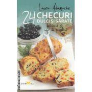 24 de retete checuri dulci si sarate ( editura: Sian Books ISBN 978-606-93205-7-0 )