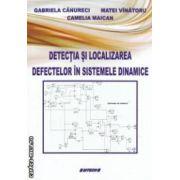 Detectia si localizarea in sistemele dinamice ( Editura : Sitech , Autor : Gabriela Canureci , Matei Vinatoru , Camelia Maican ISBN  978-606-11-2905-8 )