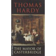 The Mayor of Casterbridge ( Editura : Transatlantic Press , Autor : Thomas Hardy ISBN 9781908533821 )
