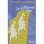 De la Muntele Sfant ( Editura : Vellant , Autor : William Dalrymple ISBN 978-973-1984-20-9 )