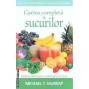 Cartea completa a sucurilor ( Editura: Adevar divin, Autor: Michael T. Murray ISBN 978-606-8420-13-4 )