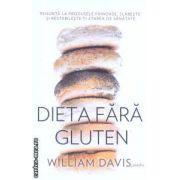 Dieta fara gluten ( Editura : Adevar divin , Autor : William Davis ISBN 978-606-8420-06-6 )