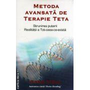 Metoda avansata de terapie Teta ( Editura : Adevar Divin , Autor : Vianna Stibal ISBN 978-606-8420-22-6 )