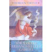 Miracolele  Arhanghelului Gabriel ( Editura : Adevar divin , Autor : Doreen Virtue ISBN 978-606-8420-18-9 )