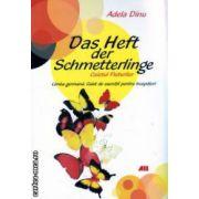 Das Heft der Schmetterlinge Caietul Fluturilor Limba Germana caiet de exercitii pentru incepatori  ( Editura : All , Autor : Adela Dinu ISBN 978-973-684-738-7 )