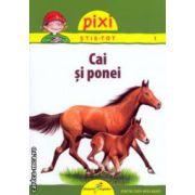 Pixi stie - tot Cai si ponei ( Editura: Galaxia Copiilor ISBN 978-606-93160-0-9 )