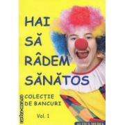 Hai sa radem sanatos volumul I ( Editura : Altius Media , Autor : Marcel Posa ISBN 978-973-87419-7-3 )