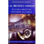 In lumea dreptatii / Intuneric si lumina ( Editura : Cartex , Autor : I. AL. Bratescu - Voinesti ISBN 978-973-104-457-6 )