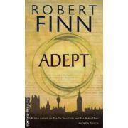 Adept ( Editura : SnowBooks , Autor : Robert Finn ISBN 0-9545759-1-1 )