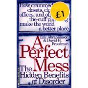 A perfect mess ( Editura : Phoenix , Autor : Eric Abrahamson ISBN  978-0-7538-2286-9 )