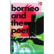 Borneo and the poet ( Editura : Penguin Books , Autor : Redmond O'Hanlon ISBN 0-141-02263-9 )