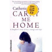 Carry me home ( Editura: Penguin Books, Autor: Catherine Lucas ISBN 978-0-141-02169-0 )