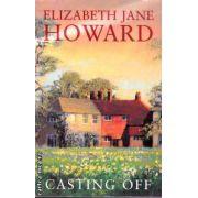 Casting off ( Editura: ( MacMillan, Autor: Elizabeth Jane Howard ISBN 0-330-34481-1 )