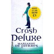 Crash deluxe ( Editura : Orbit Books , Autor : Marianne de Pierres ISBN 1-84149-258-2 )