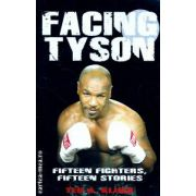 Facing Tyson ( Editura : Mainstream Publishing , Autor : Ted A. Kluck ISBN 9781845962111 )