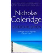 Godchildren ( Editura :Orion Books , Autor : Nicholas Coleridge ISBN 0-75284-841-0 )