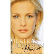 Honest ( Editura : Pan Books , Autor : Ulrika Jonsson ISBN 0-330-41174-8 )