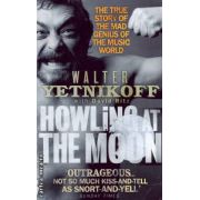 Howling at the moon ( Editura : Abacus , Autor : Walter Yetnikoff ISBN 0-349-11890-6 )