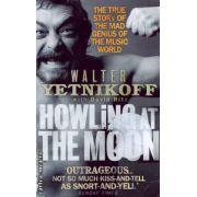 Howling at the moon ( Editura : Abacus , Autor : Walter Yetnikoff ISBN 0-349-11890-6 )