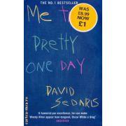 Me talk pretty one day ( Editura: Abacus, Autor: David Sedaris ISBN 0-349-11391-2 )