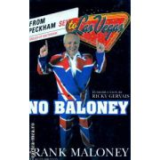 No baloney ( Editura : Mainstream Publishing , Autor : Frank Maloney ISBN 1-84018-701-8 )