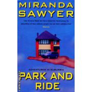 Park and ride ( Editura : Abacus , Autor : Miranda Sawyer ISBN 0-349-11319-X )