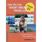 Short  breaks from London ( Editura : Cadogan Guides , Autor : Joseph Fullman ISBN 1-86011-876-3 )