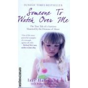 Someone to watch over me ( Editura : Mainstream Publishing , Autor : Izzy Hammond ISBN 978-1-84596-258-6 )